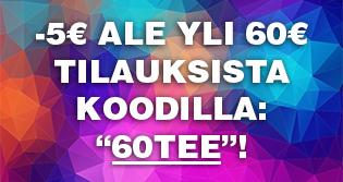 """Kun tilaat yli 60€ arvosta, syötä koodi """"60TEE"""", niin saat tilauksen -5€ ALE-HINTAAN!"""